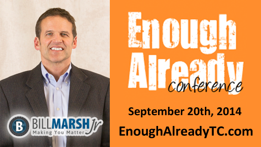 "I'll be a featured speaker and will be presenting, ""Making it Matter: Building Your Personal Brand,"" at the upcoming Enough Already conference!"